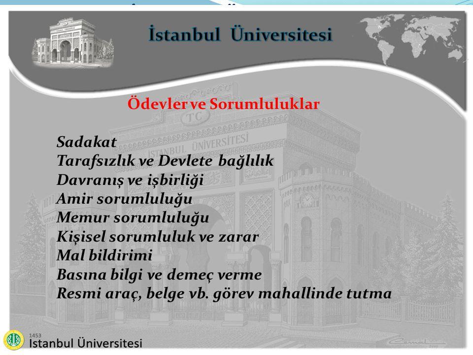 İstanbul Üniversitesi Ödevler ve Sorumluluklar Sadakat Tarafsızlık ve Devlete bağlılık Davranış ve işbirliği Amir sorumluluğu Memur sorumluluğu Kişise