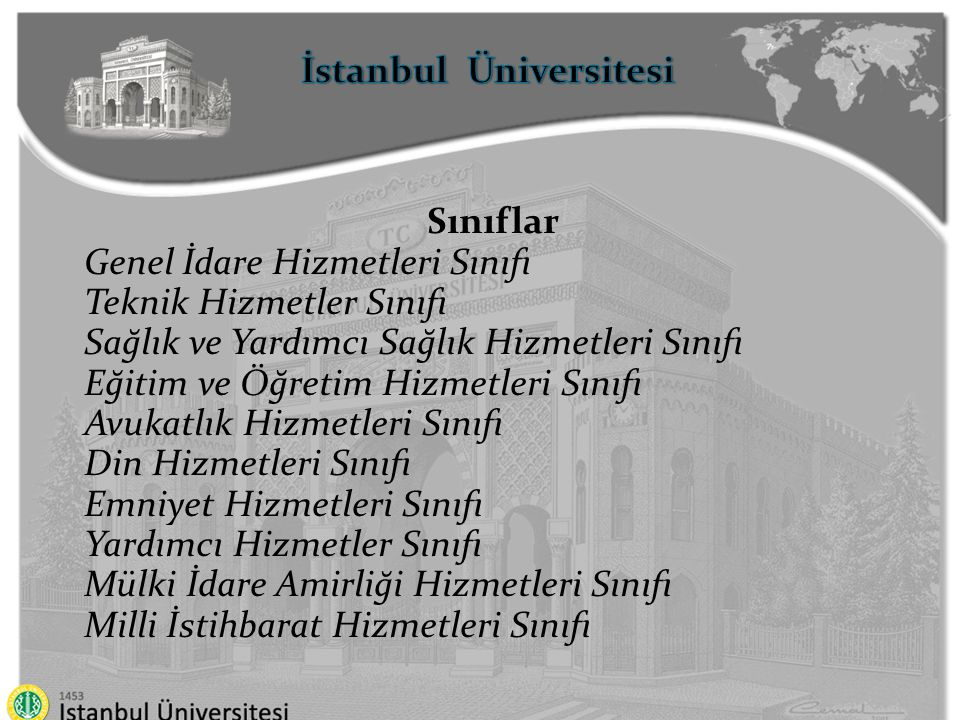 İstanbul Üniversitesi Sınıflar Genel İdare Hizmetleri Sınıfı Teknik Hizmetler Sınıfı Sağlık ve Yardımcı Sağlık Hizmetleri Sınıfı Eğitim ve Öğretim Hiz