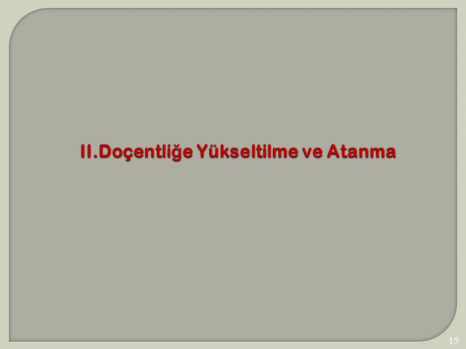 154 II.Doçentli ğ e Yükseltilme ve Atanma