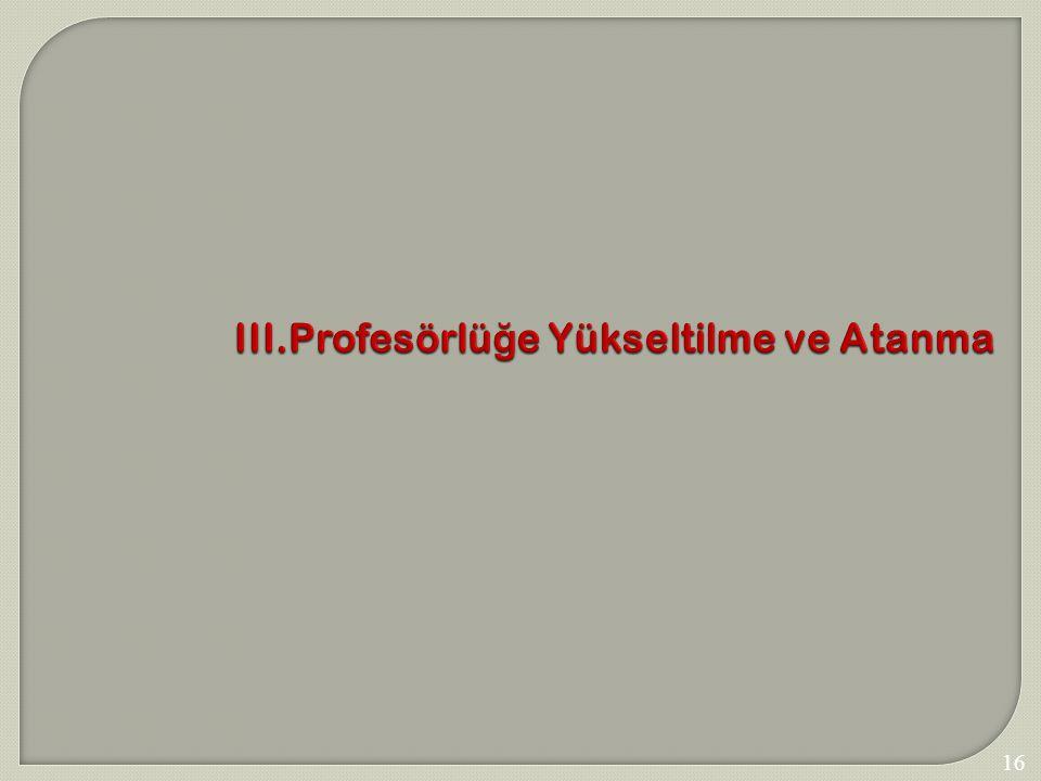 168 III.Profesörlü ğ e Yükseltilme ve Atanma