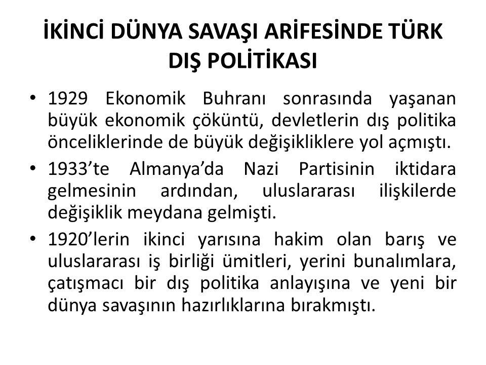 İKİNCİ DÜNYA SAVAŞI ARİFESİNDE TÜRK DIŞ POLİTİKASI I.