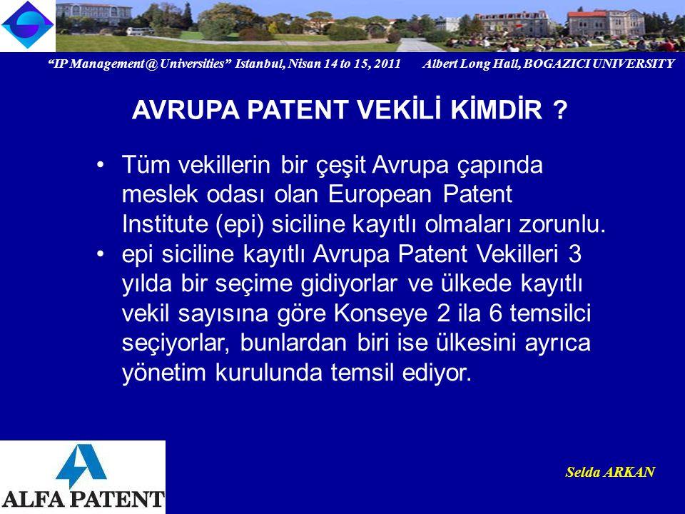 """IP Management @ Universities"" Istanbul, Nisan 14 to 15, 2011 Albert Long Hall, BOGAZICI UNIVERSITY Institutional logo Selda ARKAN Tüm vekillerin bir"