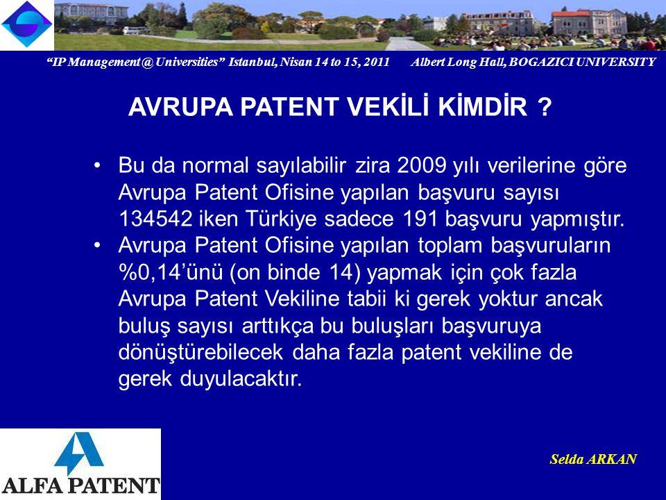"""IP Management @ Universities"" Istanbul, Nisan 14 to 15, 2011 Albert Long Hall, BOGAZICI UNIVERSITY Institutional logo Selda ARKAN Bu da normal sayıla"
