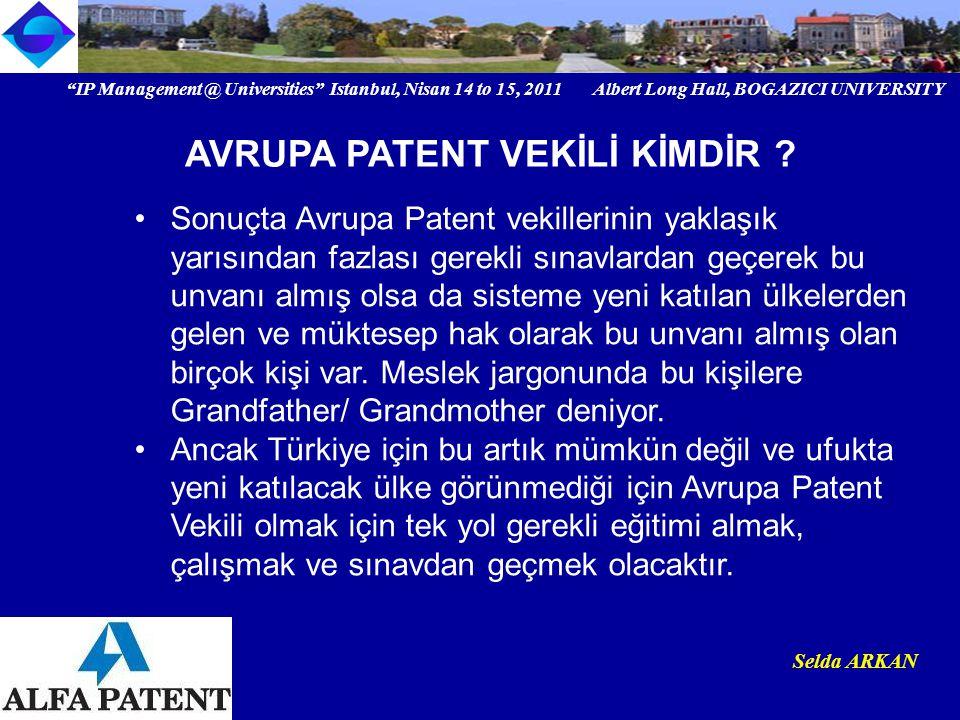 """IP Management @ Universities"" Istanbul, Nisan 14 to 15, 2011 Albert Long Hall, BOGAZICI UNIVERSITY Institutional logo Selda ARKAN Sonuçta Avrupa Pate"