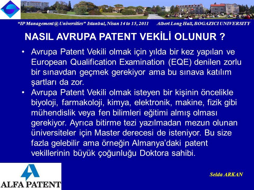 """IP Management @ Universities"" Istanbul, Nisan 14 to 15, 2011 Albert Long Hall, BOGAZICI UNIVERSITY Institutional logo Selda ARKAN Avrupa Patent Vekil"