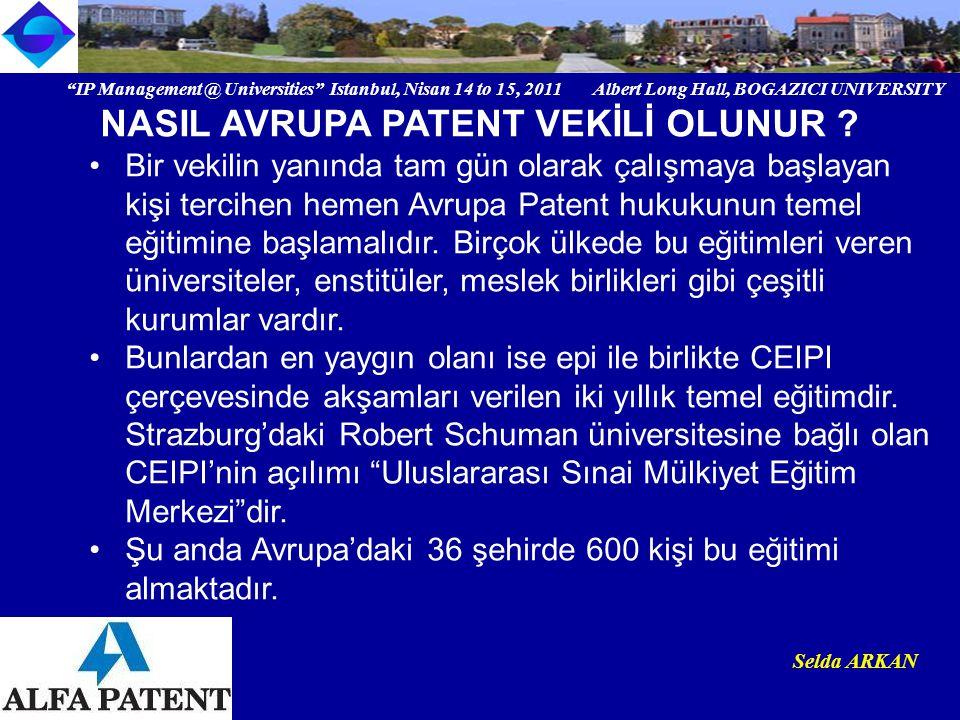 """""""IP Management @ Universities"""" Istanbul, Nisan 14 to 15, 2011 Albert Long Hall, BOGAZICI UNIVERSITY Institutional logo Selda ARKAN Bir vekilin yanında"""