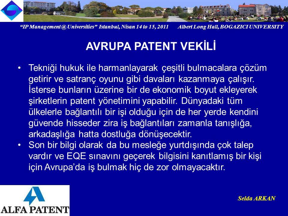 """IP Management @ Universities"" Istanbul, Nisan 14 to 15, 2011 Albert Long Hall, BOGAZICI UNIVERSITY Institutional logo Selda ARKAN Tekniği hukuk ile h"