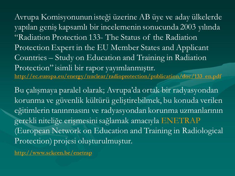 """Avrupa Komisyonunun isteği üzerine AB üye ve aday ülkelerde yapılan geniş kapsamlı bir incelemenin sonucunda 2003 yılında """"Radiation Protection 133- T"""