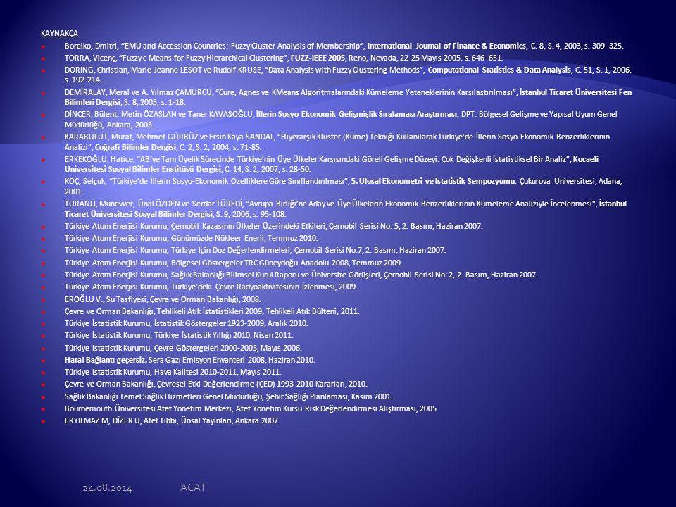 KAYNAKÇA  Boreiko, Dmitri, EMU and Accession Countries: Fuzzy Cluster Analysis of Membership , International Journal of Finance & Economics, C.