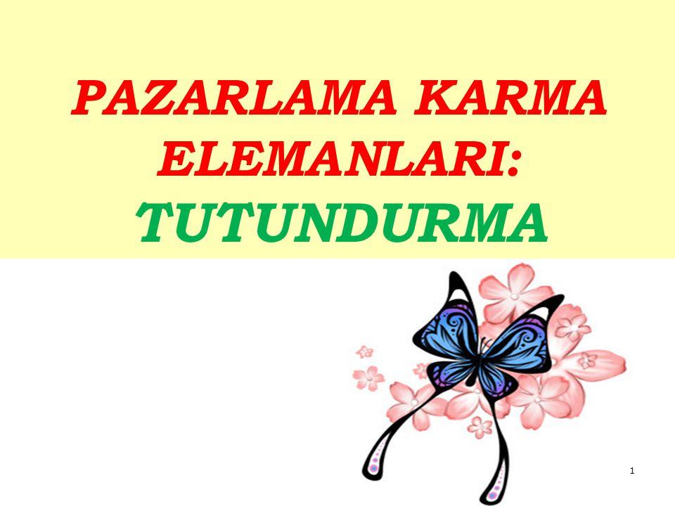PAZARLAMA KARMA ELEMANLARI: TUTUNDURMA 1