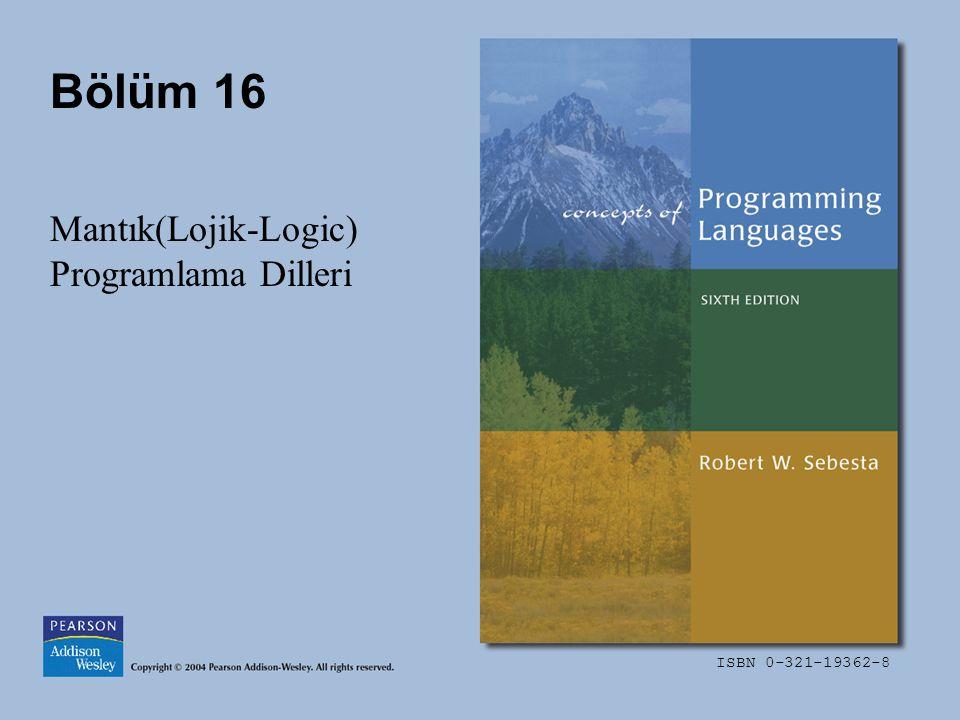 ISBN 0-321-19362-8 Bölüm 16 Mantık(Lojik-Logic) Programlama Dilleri