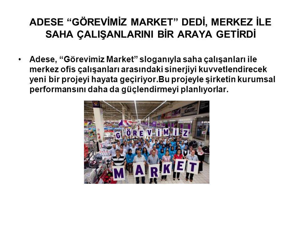 """ADESE """"GÖREVİMİZ MARKET"""" DEDİ, MERKEZ İLE SAHA ÇALIŞANLARINI BİR ARAYA GETİRDİ Adese, """"Görevimiz Market"""" sloganıyla saha çalışanları ile merkez ofis ç"""