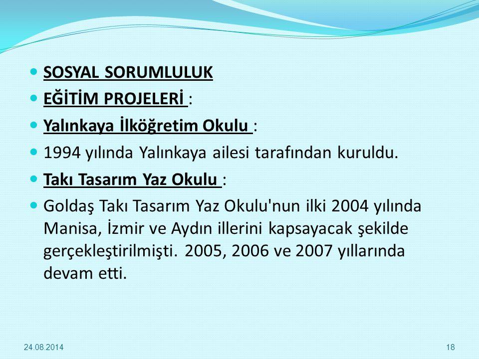 SOSYAL SORUMLULUK EĞİTİM PROJELERİ : Yalınkaya İlköğretim Okulu : 1994 yılında Yalınkaya ailesi tarafından kuruldu.
