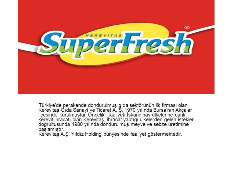 Türkiye'de perakende dondurulmuş gıda sektörünün ilk firması olan Kerevitaş Gıda Sanayi ve Ticaret A.