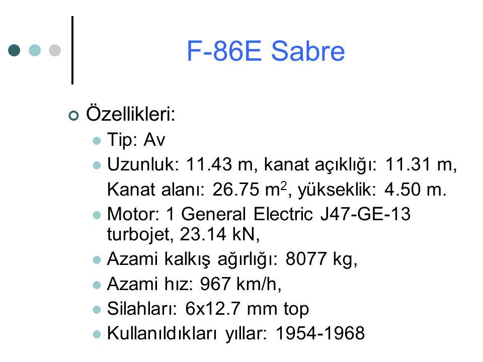 Özellikleri: Tip: Av Uzunluk: 11.43 m, kanat açıklığı: 11.31 m, Kanat alanı: 26.75 m 2, yükseklik: 4.50 m. Motor: 1 General Electric J47-GE-13 turboje