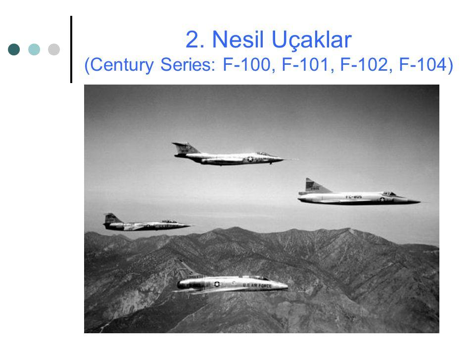 2. Nesil Uçaklar (Century Series: F-100, F-101, F-102, F-104)