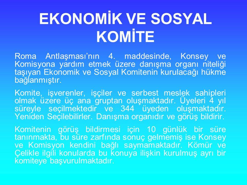 EKONOMİK VE SOSYAL KOMİTE Roma Antlaşması'nın 4.