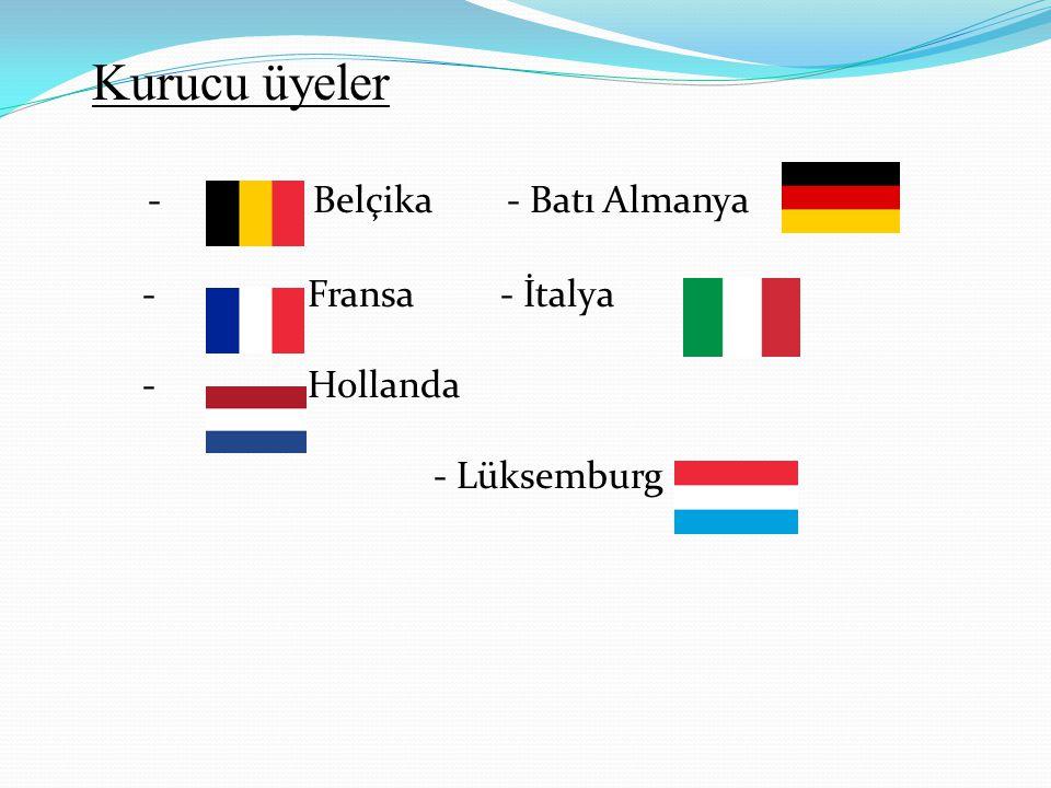 Kurucu üyeler - Belçika - Batı Almanya - Fransa - İtalya - Hollanda - Lüksemburg