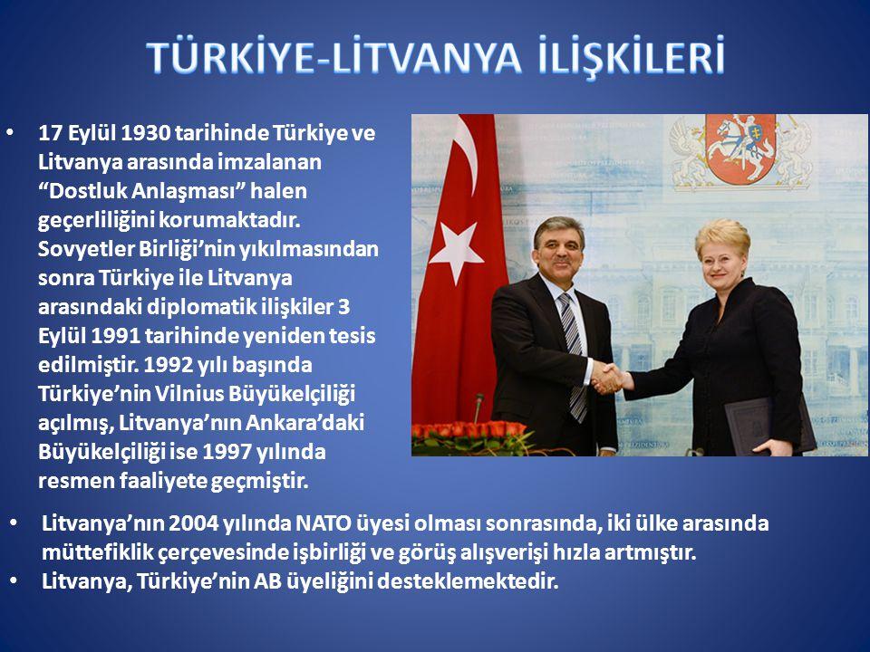 """17 Eylül 1930 tarihinde Türkiye ve Litvanya arasında imzalanan """"Dostluk Anlaşması"""" halen geçerliliğini korumaktadır. Sovyetler Birliği'nin yıkılmasınd"""