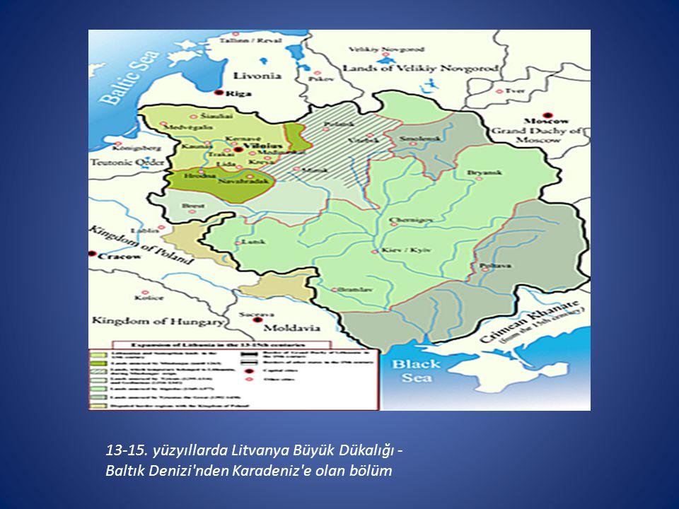 13-15. yüzyıllarda Litvanya Büyük Dükalığı - Baltık Denizi'nden Karadeniz'e olan bölüm
