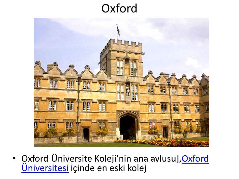 Oxford Oxford Üniversite Koleji'nin ana avlusu],Oxford Üniversitesi içinde en eski kolejOxford Üniversitesi
