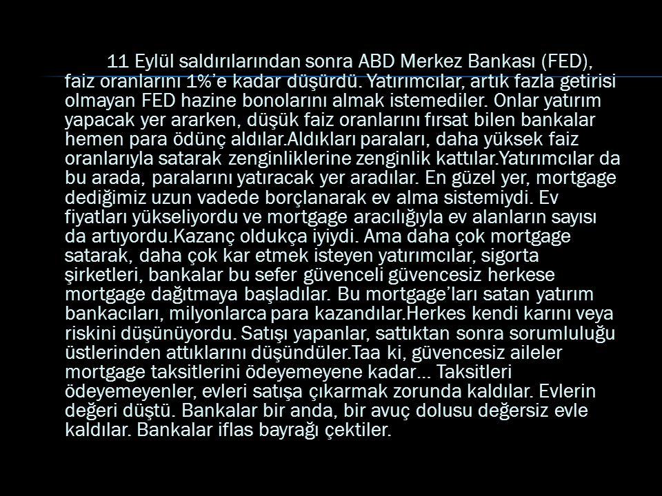 11 Eylül saldırılarından sonra ABD Merkez Bankası (FED), faiz oranlarını 1%'e kadar düşürdü.
