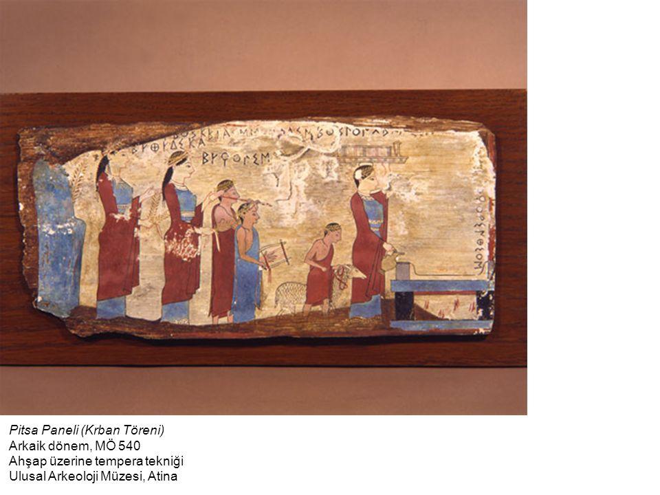 Pitsa Paneli (Krban Töreni) Arkaik dönem, MÖ 540 Ahşap üzerine tempera tekniği Ulusal Arkeoloji Müzesi, Atina
