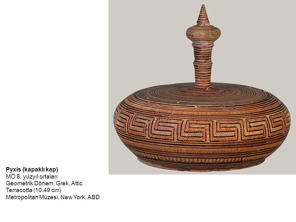 Pyxis (kapaklı kap) MÖ 8. yüzyıl ortaları Geometrik Dönem, Grek, Attic Terracotta (10.49 cm) Metropolitan Müzesi, New York, ABD