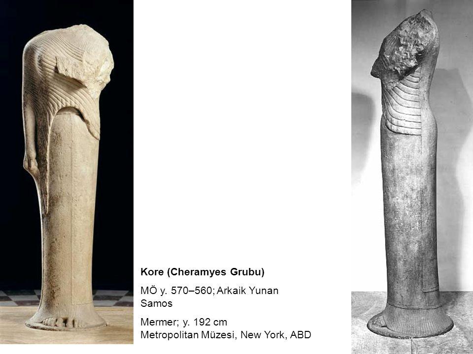 Kore (Cheramyes Grubu) MÖ y. 570–560; Arkaik Yunan Samos Mermer; y. 192 cm Metropolitan Müzesi, New York, ABD