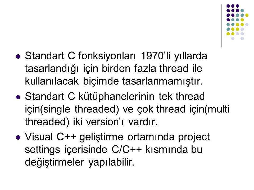 Örneğin aşağıdaki kod parçasında bir thread yaratılmış ve o thread sonlanana kadar thread'i yaratan thread bloke edilmiştir.