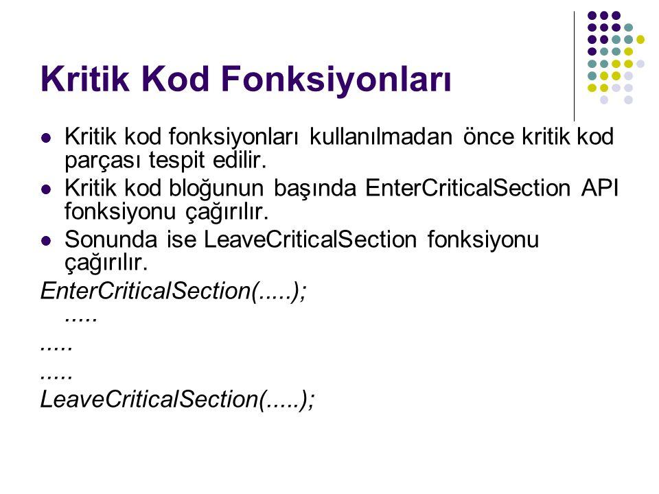 Kritik Kod Fonksiyonları Kritik kod fonksiyonları kullanılmadan önce kritik kod parçası tespit edilir.