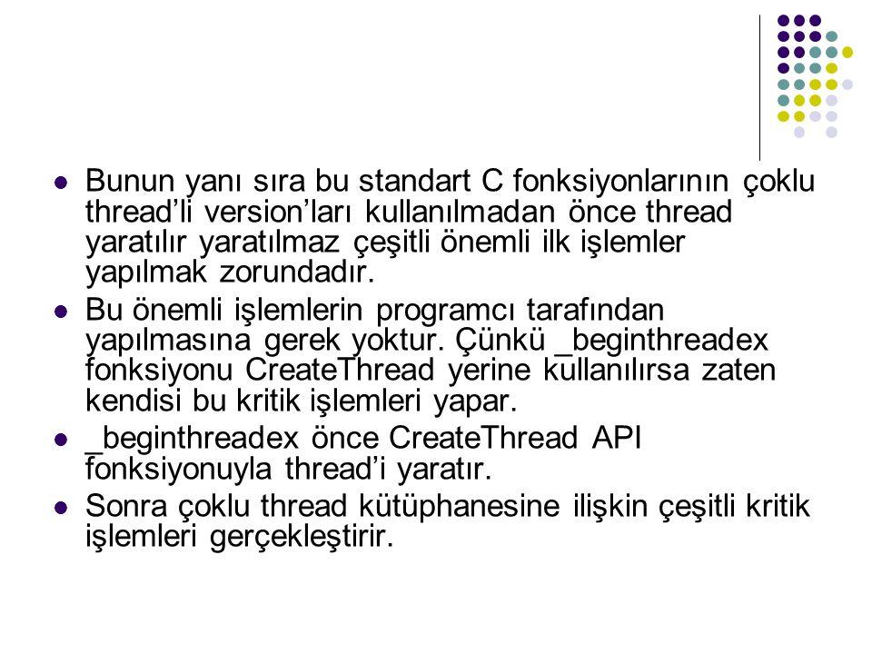Sonuç olarak: 1._beginthreadex bir API fonksiyonu değildir.