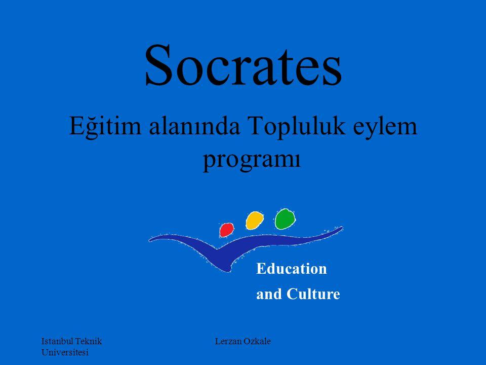 Istanbul Teknik Universitesi Lerzan Ozkale Socrates Eğitim alanında Topluluk eylem programı Education and Culture