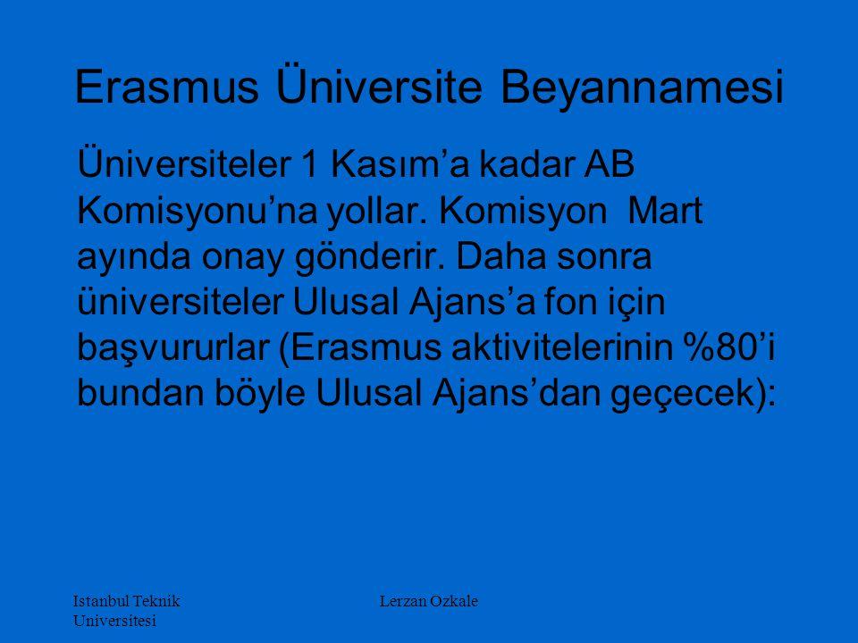 Istanbul Teknik Universitesi Lerzan Ozkale Erasmus Üniversite Beyannamesi Üniversiteler 1 Kasım'a kadar AB Komisyonu'na yollar. Komisyon Mart ayında o