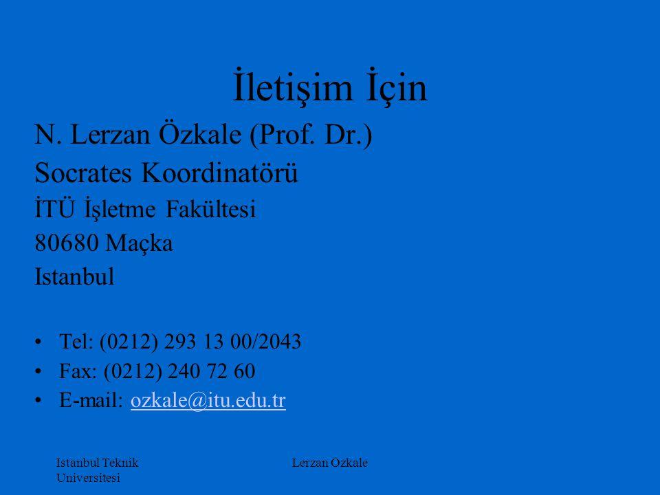 Istanbul Teknik Universitesi Lerzan Ozkale İletişim İçin N. Lerzan Özkale (Prof. Dr.) Socrates Koordinatörü İTÜ İşletme Fakültesi 80680 Maçka Istanbul