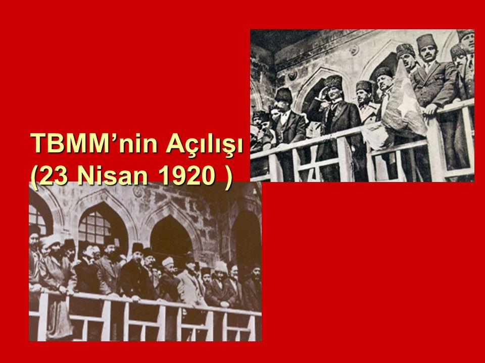 TBMM'nin Açılışı (23 Nisan 1920 )