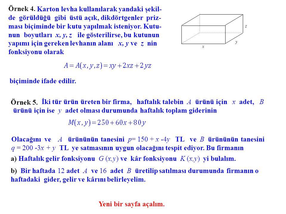 Örnek 4. Karton levha kullanılarak yandaki şekil- de görüldüğü gibi üstü açık, dikdörtgenler priz- ması biçiminde bir kutu yapılmak isteniyor. Kutu- n