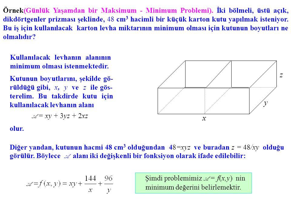 Örnek(Günlük Yaşamdan bir Maksimum - Minimum Problemi). İki bölmeli, üstü açık, dikdörtgenler prizması şeklinde, 48 cm 3 hacimli bir küçük karton kutu