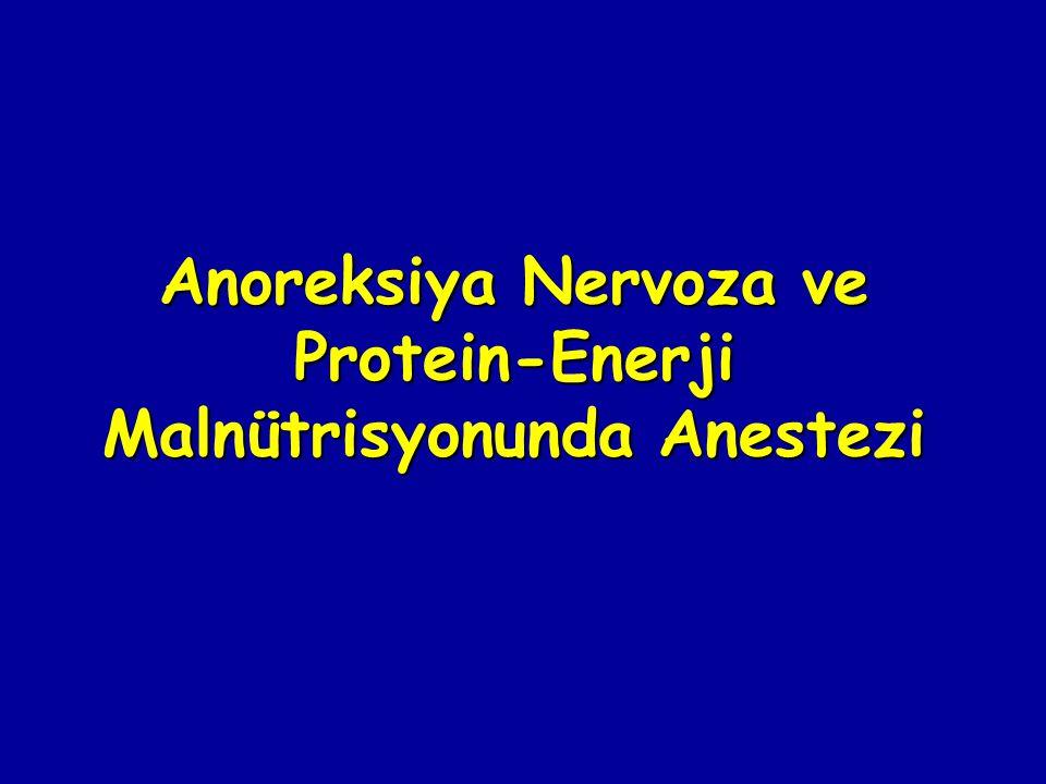 Anoreksiya Nervoza ve Protein-Enerji Malnütrisyonunda Anestezi