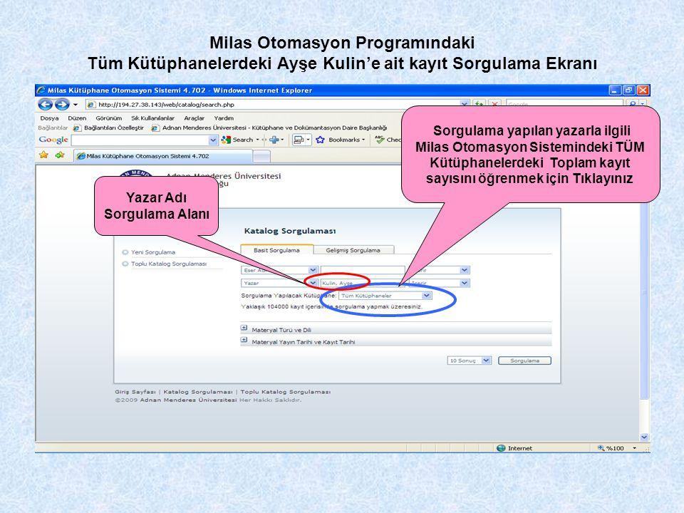 Milas Otomasyon Programındaki Tüm Kütüphanelerdeki Ayşe Kulin'e ait kayıt Sorgulama Ekranı Sorgulama yapılan yazarla ilgili Milas Otomasyon Sisteminde