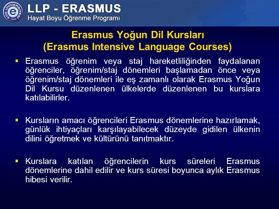 Erasmus Yoğun Dil Kursları (Erasmus Intensive Language Courses)  Erasmus öğrenim veya staj hareketliliğinden faydalanan öğrenciler, öğrenim/staj dönemleri başlamadan önce veya öğrenim/staj dönemleri ile eş zamanlı olarak Erasmus Yoğun Dil Kursu düzenlenen ülkelerde düzenlenen bu kurslara katılabilirler.