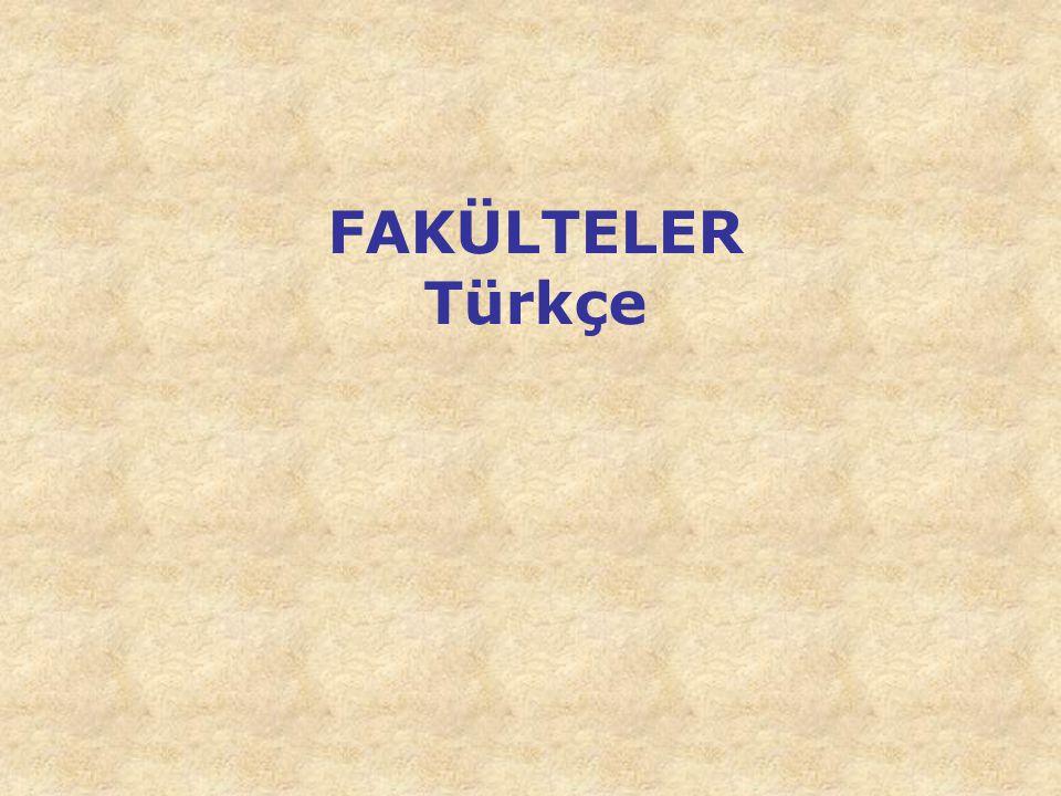 FAKÜLTELER Türkçe