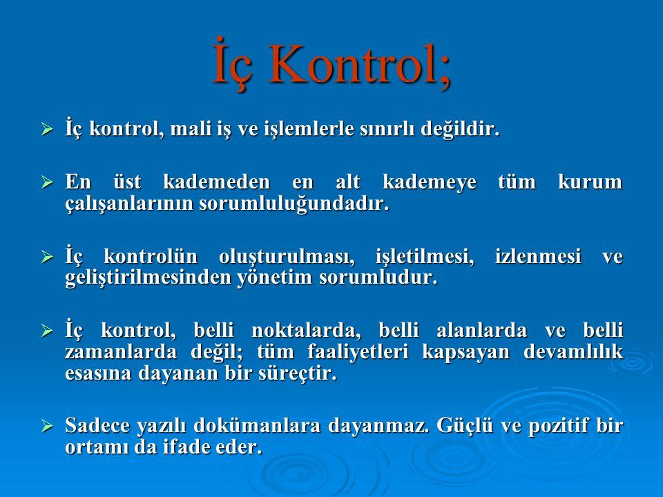 İç Kontrol- Yanılgılar ve Gerçekler  Yanılgı 4: İç kontrol bürokrasi yaratır ve çalışanları oyalar.