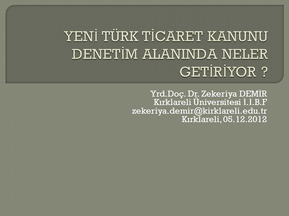 Yrd.Doç. Dr. Zekeriya DEM İ R Kırklareli Üniversitesi İ. İ.B.F zekeriya.demir@kirklareli.edu.tr Kırklareli, 05.12.2012