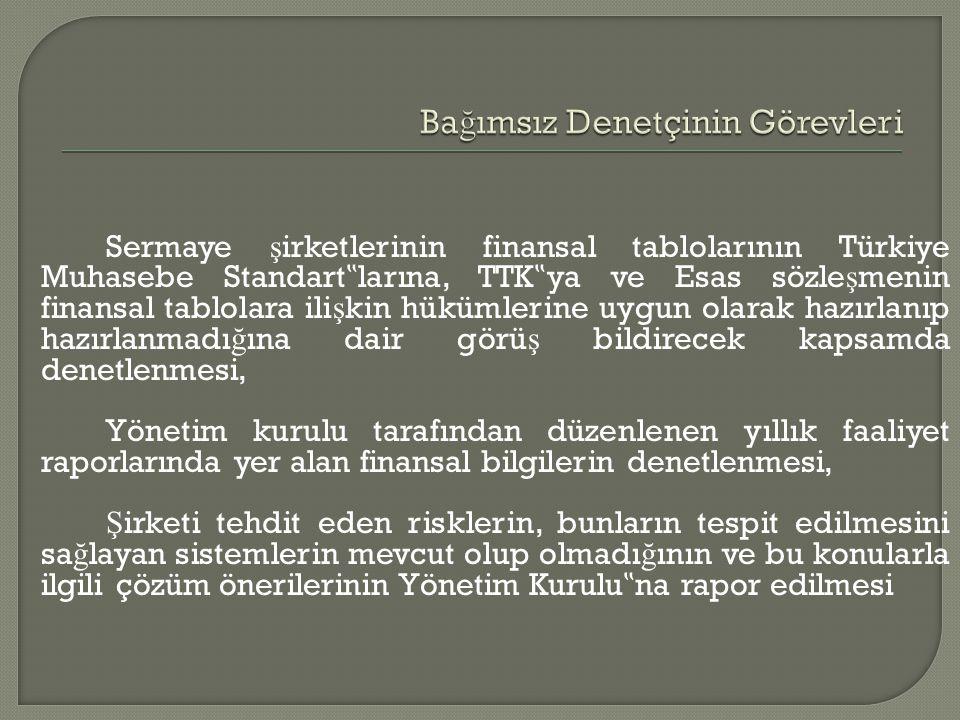"""Sermaye ş irketlerinin finansal tablolarının Türkiye Muhasebe Standart """" larına, TTK """" ya ve Esas sözle ş menin finansal tablolara ili ş kin hükümleri"""