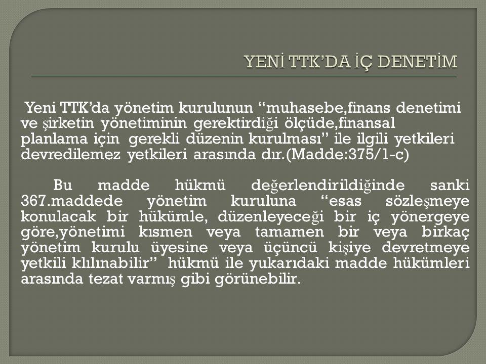 """Yeni TTK'da yönetim kurulunun """"muhasebe,finans denetimi ve ş irketin yönetiminin gerektirdi ğ i ölçüde,finansal planlama için gerekli düzenin kurulmas"""