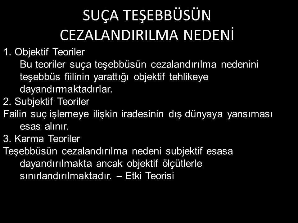 SUÇA TEŞEBBÜSÜN CEZALANDIRILMA NEDENİ 1.