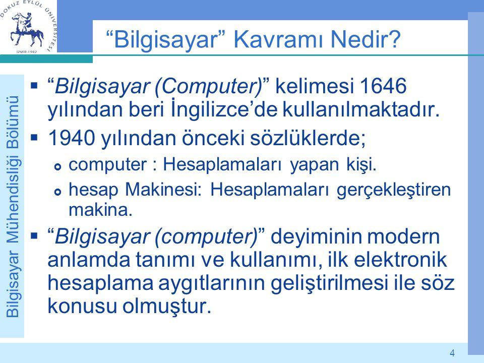 """Bilgisayar Mühendisliği Bölümü 4 """"Bilgisayar"""" Kavramı Nedir?  """"Bilgisayar (Computer)"""" kelimesi 1646 yılından beri İngilizce'de kullanılmaktadır.  19"""