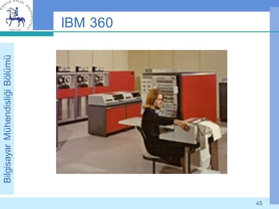 Bilgisayar Mühendisliği Bölümü 45 IBM 360