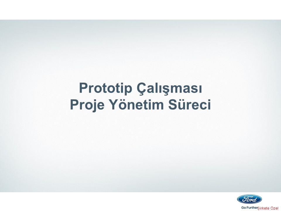 Şirkete Özel Prototip Çalışması Proje Yönetim Süreci